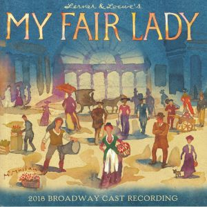 VARIOUS - My Fair Lady: 2018 Broadway Cast Recording