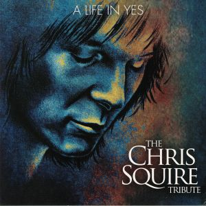 SQUIRE, Chris/VARIOUS - A Life In Yes: The Chris Squire Tribute
