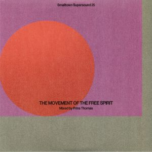 PRINS THOMAS/VARIOUS - Smalltown Supersound 25: The Movement Of Free Spirit