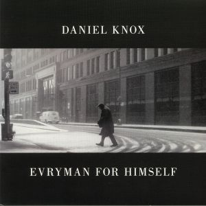 KNOX, Daniel - Evryman For Himself