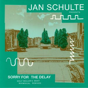 SCHULTE, Jan/VARIOUS - Sorry For The Delay: Wolf Muller's Most Whimsical Remixes