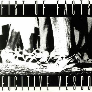 FIST OF FACTS - Fugitive Vesco (reissue)