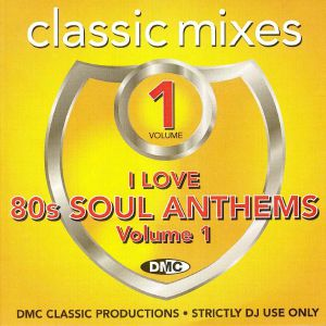 VARIOUS - DMC Classic Mixes:  I Love 80s Soul Anthems Vol 1 (Strictly DJ Only)