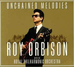 ORBISON, Roy with THE ROYAL PHILHARMONIC ORCHESTRA - Unchained Melodies