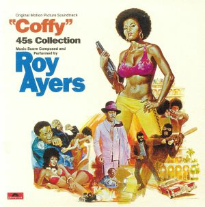 AYERS, Roy - Coffy: 45's Collection (Soundtrack)