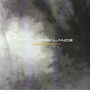 AURAL IMBALANCE - Just Breathe Remixes