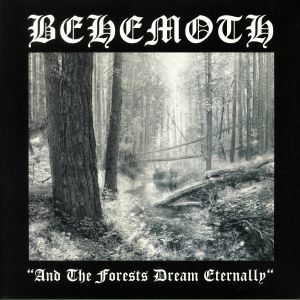 BEHEMOTH - And The Forests Dream Eternally (reissue)