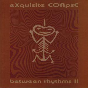 EXQUISITE CORPSE - Between Rhythms II
