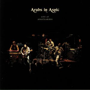 ARABS IN ASPIC - Live At Avantgarden