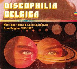 VARIOUS - Discophilia Belgica: Next Door Disco & Local Spacemusic From Belgium 1975-1987