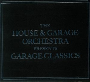 HOUSE & GARAGE ORCHESTRA, The - Garage Classics