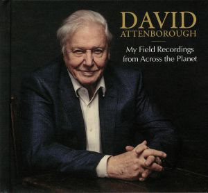 ATTENBOROUGH, David - My Field Recordings From Across The Planet