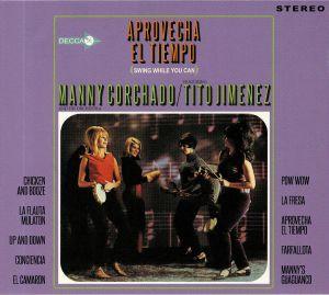 CORCHADO, Manny & HIS ORCHESTRA feat TITO JIMENEZ - Aprovecha El Tiempo (Swing While You Can)