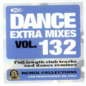 VARIOUS - Dance Extra Mixes Vol 132: Remix Collections For Professional DJs Only (Strictly DJ Only)