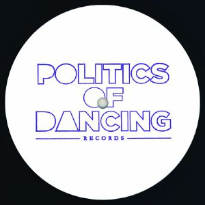 POLITICS OF DANCING - Got Your Back EP (iO Mulen Remix)