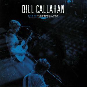 CALLAHAN, Bill - Live At Third Man Records