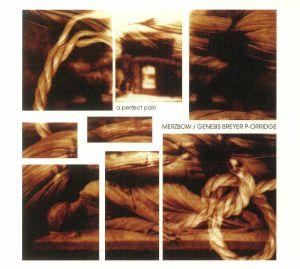 MERZBOW/GENESIS BREYER P ORRIDGE - A Perfect Pain