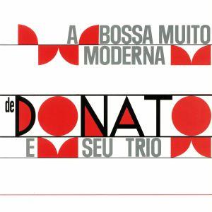 DONATO E SEU TRIO - A Bossa Muito Moderna (Deluxe Edition)