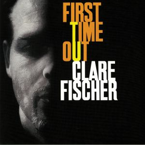 FISHER, Clare - First Time Out (reissue)