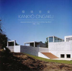 VARIOUS - Kankyo Ongaku: Japanese Ambient Environmental & New Age Music 1980-1990