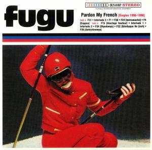 FUGU - Pardon My French: Singles 1996-1998