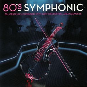 VARIOUS - 80s Symphonic: 80s Originals Combined With New Orchestral  Arrangements