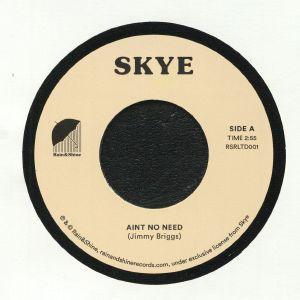 SKYE - Ain't No Need