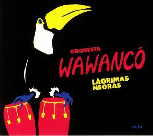 ORQUESTA WAWANCO - Lagrimas Negras