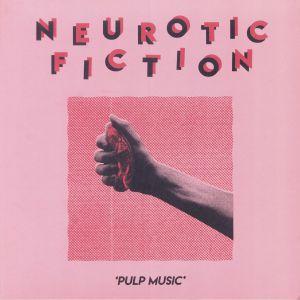 NEUROTIC FICTION - Pulp Music