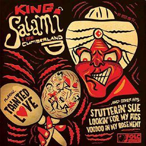 KING SALAMI & THE CUMBERLAND THREE - Tainted Love