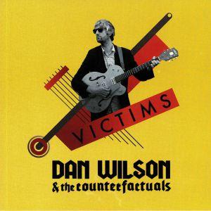 WILSON, Dan/THE COUNTERFACTUALS - Victims