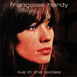 HARDY, Francoise - Live In The Sixties