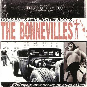 BONNEVILLES, The - Good Suits & Fightin Boots