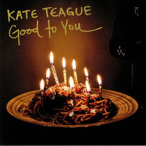 TEAGUE, Kate - Good To You