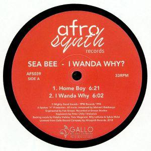 SEA BEE - I Wanda Why?