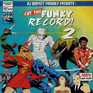 DJ SUSPECT - Cut The Funky Record 2