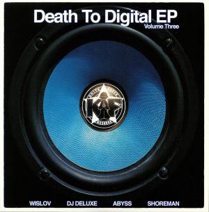 WISLOV/DJ DELUXE/ABYSS/SHOREMAN - Death To Digital Vol 3