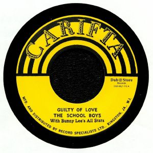 SCHOOL BOYS, The with BUNNY LEE ALL STARS - Guilty Of Love