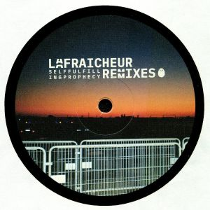 LA FRAICHEUR - Self Fulfilling Prophecy: Remixes