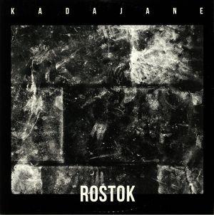KADAJANE - Rostok