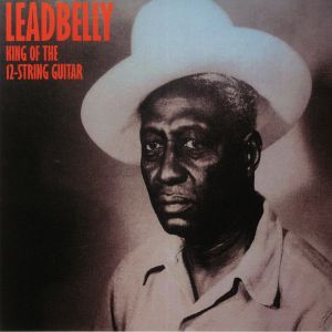 LEADBELLY - King Of The 12 String Guitar (reissue)