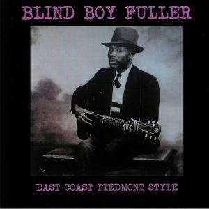 BLIND BOY FULLER - East Coast Piedmont Style (reissue)