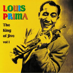 PRIMA, Louis - The King Of Jive Vol 1 (reissue)