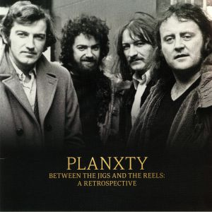 PLANXTY - Between The Jigs & The Reels: A Retrospective