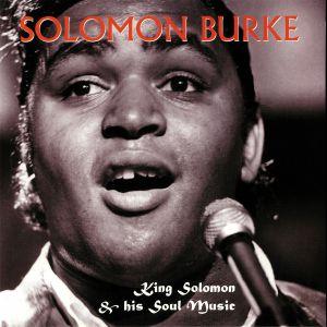 BURKE, Solomon - King Solomon & His Soul Music