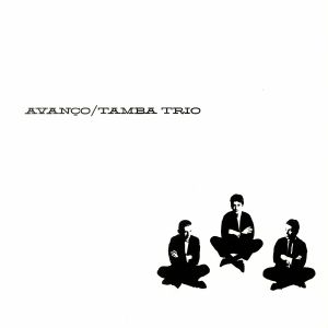 TAMBA TRIO - Avanco (reissue)