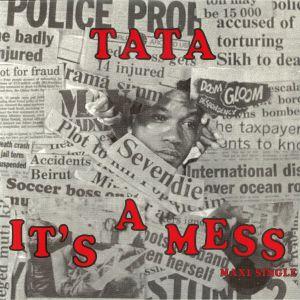 TATA - It's A Mess
