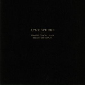 ATMOSPHERE - When Life Gives You Lemons You Paint That Shit Gold (Deluxe Edition) (reissue)