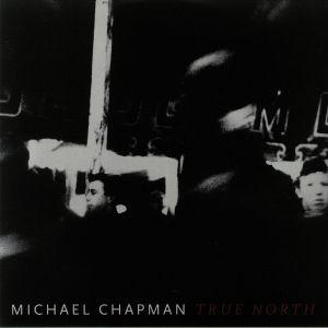 CHAPMAN, Michael - True North