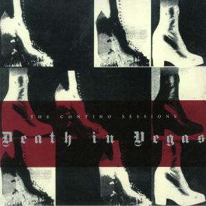 DEATH IN VEGAS - The Contino Sessions (20th Anniversary Edition)